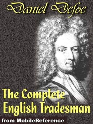 The Complete English Tradesman (Mobi Classics)