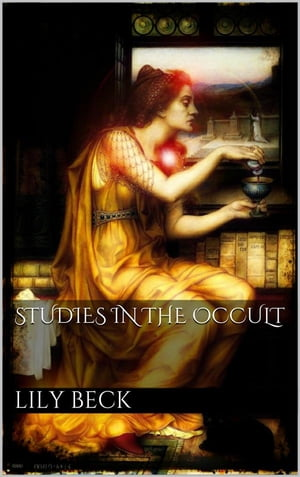 Studies in the Occult by Lily Adams Beck