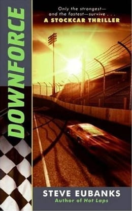 Book Downforce: A Stockcar Thriller by Steve Eubanks