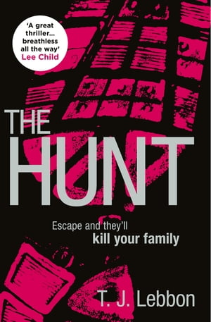 The Hunt: ?A great thriller...breathless all the way? ? LEE CHILD
