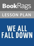 We All Fall Down Lesson Plans by BookRags