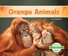 Orange Animals by Teddy Borth