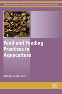 Book Feed and Feeding Practices in Aquaculture by D Allen Davis