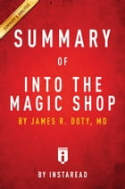Into the Magic Shop: by James R. Doty, MD , Summary & Analysis by Instaread