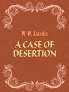 A Case of Desertion by W. W. Jacobs