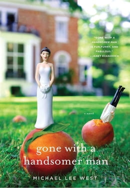 Book Gone with a Handsomer Man: A Novel by Michael Lee West