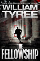 The Fellowship: A Thriller by William Tyree