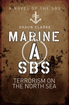 Marine A SBS: Terrorism on the North Sea