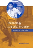 Technology and Social Inclusion: Rethinking the Digital Divide by Mark Warschauer