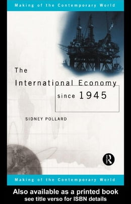 Book The International Economy Since 1945 by Pollard, Sidney