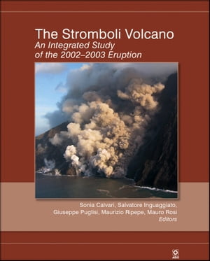 The Stromboli Volcano An Integrated Study of the 2002 - 2003 Eruption,  Volume 182
