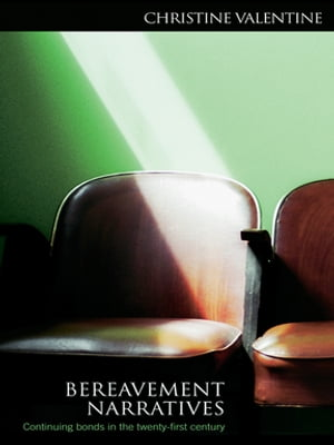 Bereavement Narratives Continuing bonds in the twenty-first century