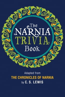 Book The Narnia Trivia Book by C. S. Lewis