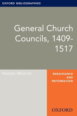 Book General Councils, 1409-1517: Oxford Bibliographies Online Research Guide by Nelson Minnich
