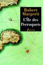 L'Île des perroquets by Robert Margerit
