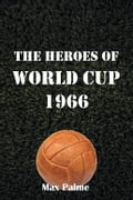 The Heroes of World Cup 1966 f09b3378-0b9c-4ade-9e54-d3848ca7c9d2