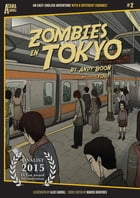 Zombies in Tokyo: An Easy-English Adventure with 8 Different Endings by Andy Boon