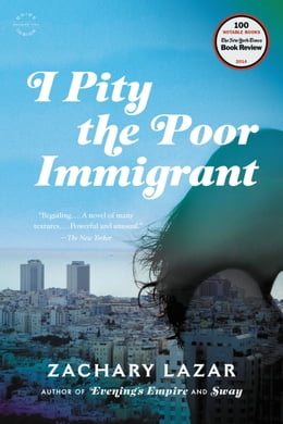 Book I Pity the Poor Immigrant: A Novel by Zachary Lazar