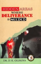 Hidden Areas Where Deliverance is Needed by Dr. D. K. Olukoya