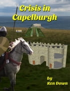 Crisis in Capelburgh by Kendall Down