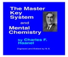 Master Key System and Mental Chemistry by Charles F. Haanel