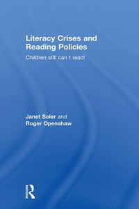Literacy Crises and Reading Policies: Children Still Can't Read!