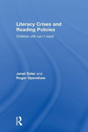 Literacy Crises and Reading Policies Children Still Can't Read!
