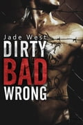 Dirty Bad Wrong e12741b7-815a-4a22-9cec-1b449a2634a5