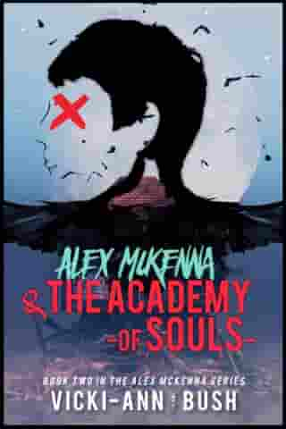 Alex Mckenna & the Academy of Souls by Vicki-Ann Bush