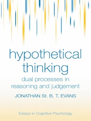 Hypothetical Thinking Dual Processes in Reasoning and Judgement