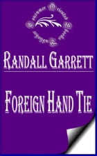 The Foreign Hand Tie (Illustrated) by Randall Garrett