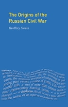 The Origins of the Russian Civil War