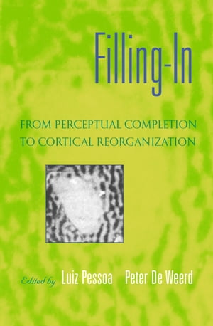 Filling-In From Perceptual Completion to Cortical Reorganization