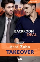 Backroom Deal - Takeover - Épisode 1: Takeover, T1 by Claire Allouch