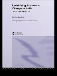 Rethinking Economic Change in India: Labour and Livelihood