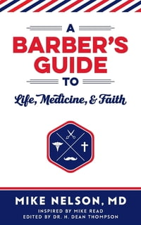 A Barber's Guide To Life, Medicine, and Faith