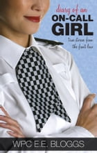 Diary of an On-Call Girl: True Stories from the Front Line by EE Bloggs