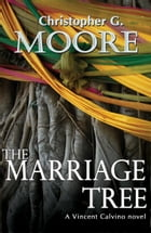 The Marriage Tree by Christopher G. Moore