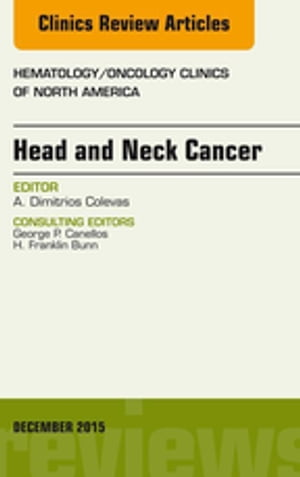 Head and Neck Cancer,  An Issue of Hematology/Oncology Clinics of North America,