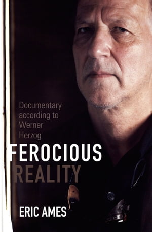 Ferocious Reality Documentary according to Werner Herzog