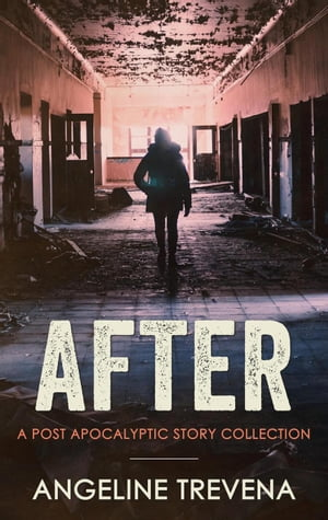 After: A Post Apocalyptic Story Collection: Poisonmarch, #1