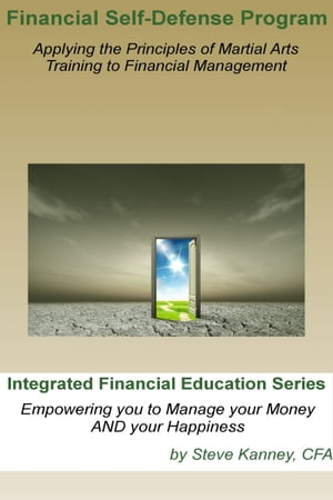 Financial Self Defense Program: Integrated Financial Education Series by Steve Kanney