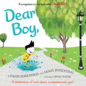 Dear Boy: A Celebration of Cool, Clever, Compassionate You!