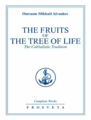 The Fruits of the Tree of Life: The Cabbalistic Tradition by Omraam Mikhaël Aïvanhov