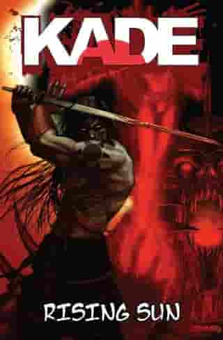 Kade: Rising Sun by Sean O'Reilly, Jay Busbee