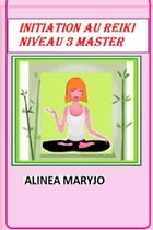 Definition, Initiation et exercices au Reiki niveau 3° Degre, Master: by Marie rosé Guirao
