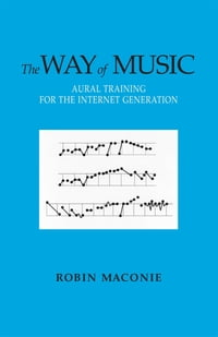 The Way of Music: Aural Training for the Internet Generation