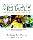 Welcome to Michael's: Great Food, Great People, Great Party! by Michael McCarty