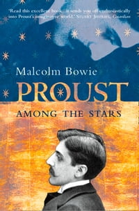 Proust Among the Stars: How To Read Him; Why Read Him?