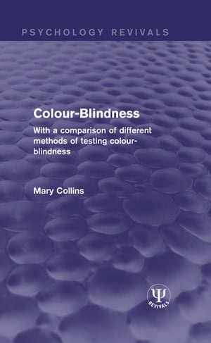 Colour-Blindness With a Comparison of Different Methods of Testing Colour-Blindness